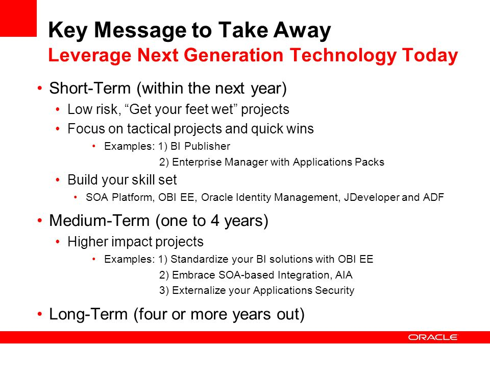 Key Message to Take Away Leverage Next Generation Technology Today