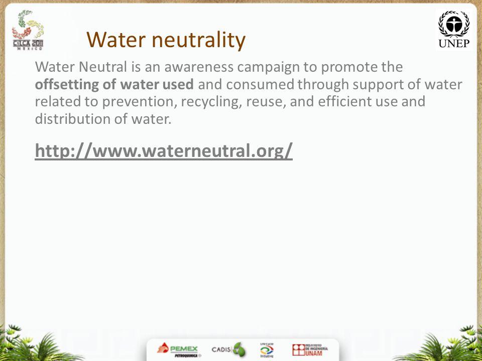 Water neutrality http://www.waterneutral.org/