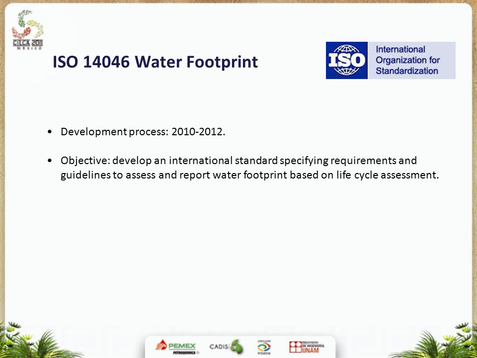 ISO 14046 Water Footprint • Development process: 2010-2012.