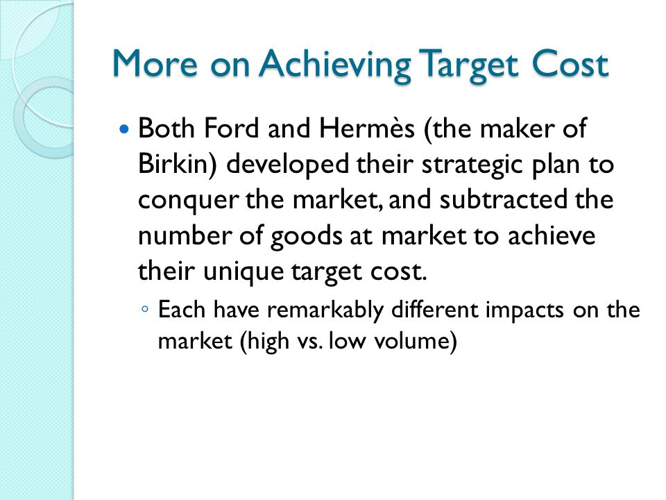 More on Achieving Target Cost