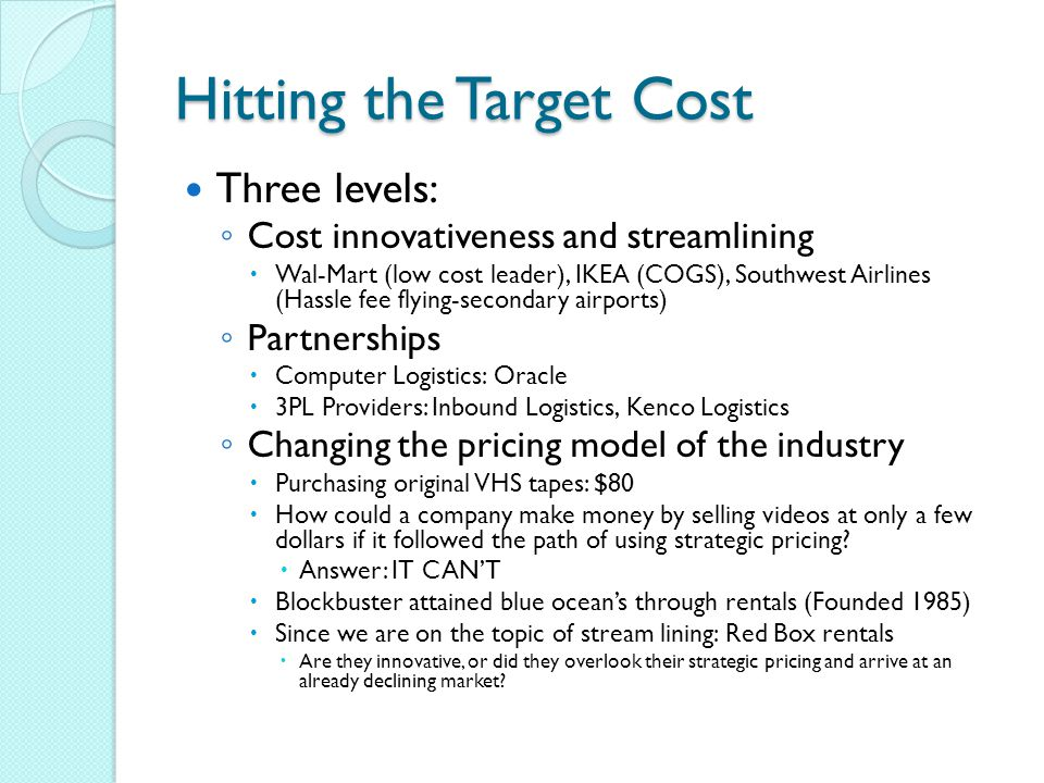 Hitting the Target Cost