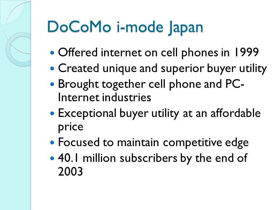 DoCoMo i-mode Japan Offered internet on cell phones in 1999