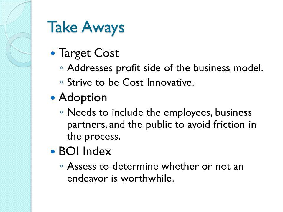 Take Aways Target Cost Adoption BOI Index