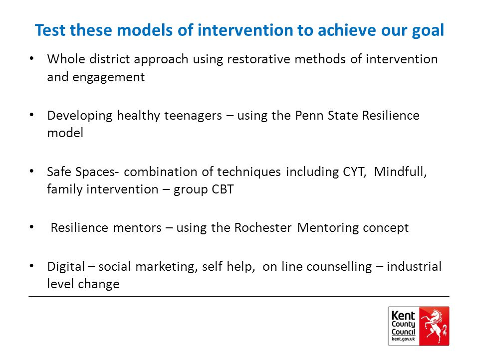Test these models of intervention to achieve our goal