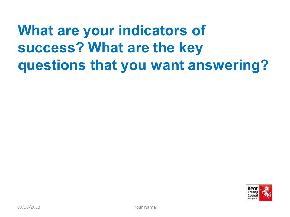 What are your indicators of success