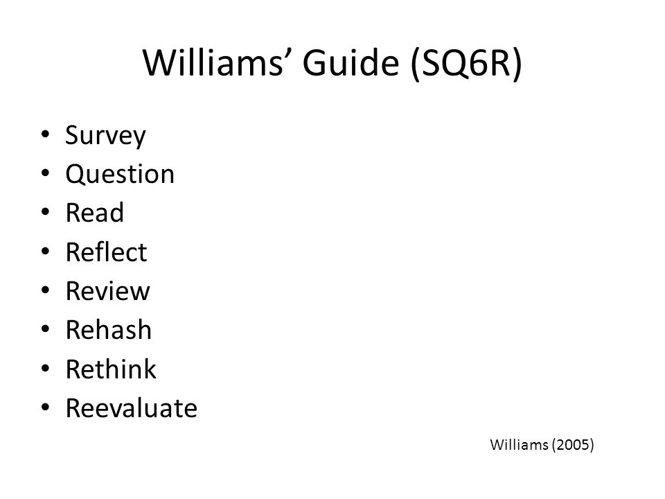 Williams' Guide (SQ6R) Survey Question Read Reflect Review Rehash