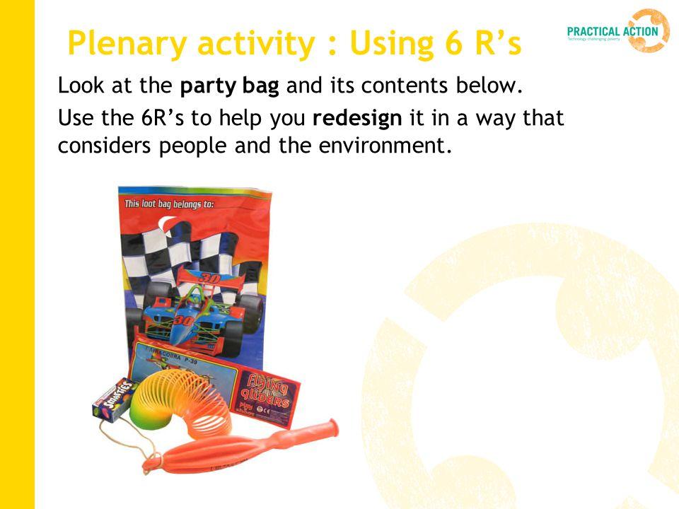 Plenary activity : Using 6 R's
