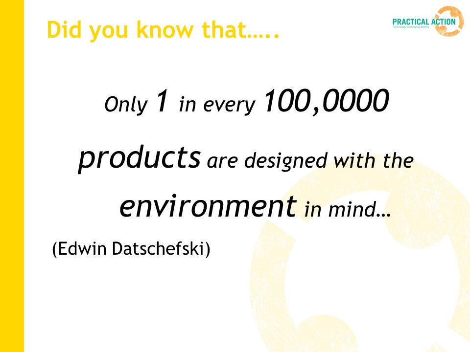 products are designed with the environment in mind…