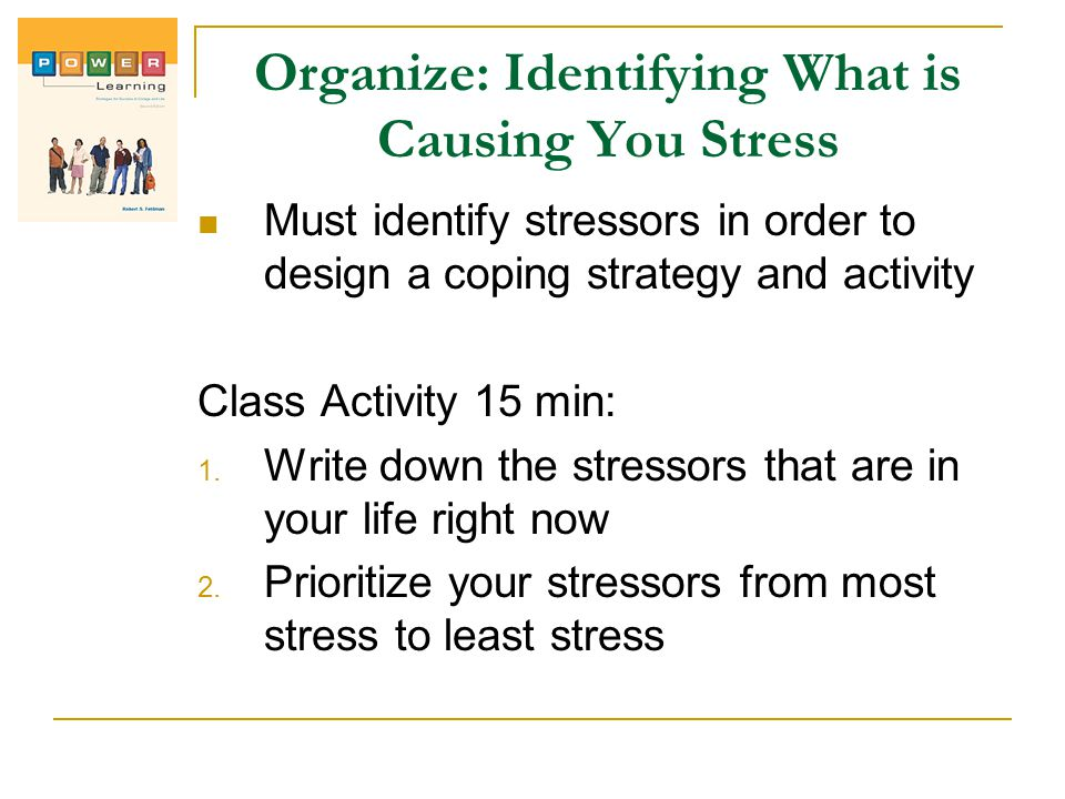 Organize: Identifying What is Causing You Stress