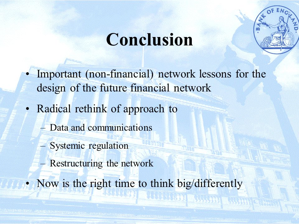 Conclusion Important (non-financial) network lessons for the design of the future financial network.