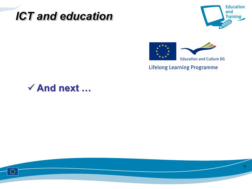 ICT and education And next …