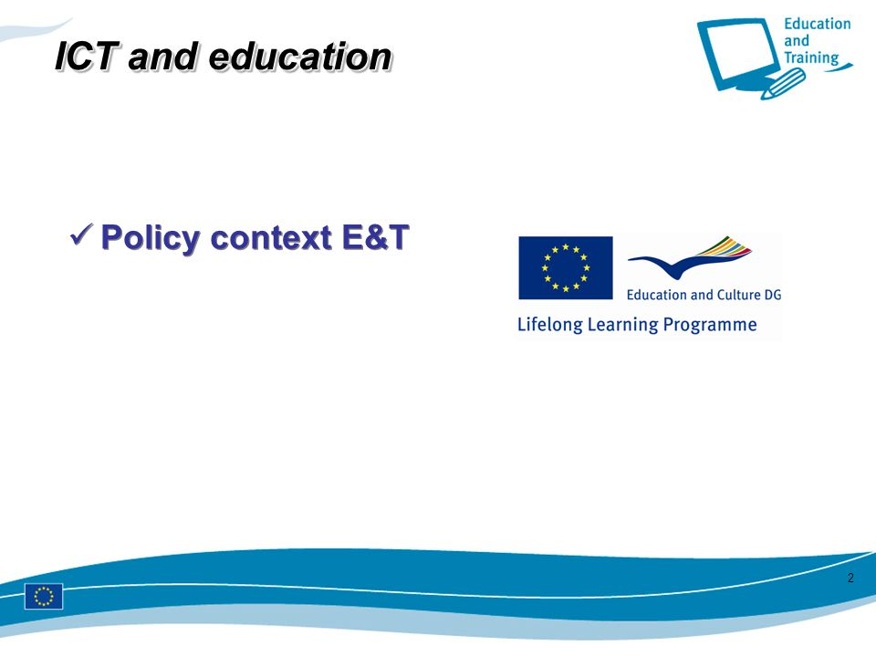 ICT and education Policy context E&T