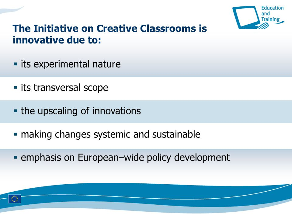 The Initiative on Creative Classrooms is innovative due to: