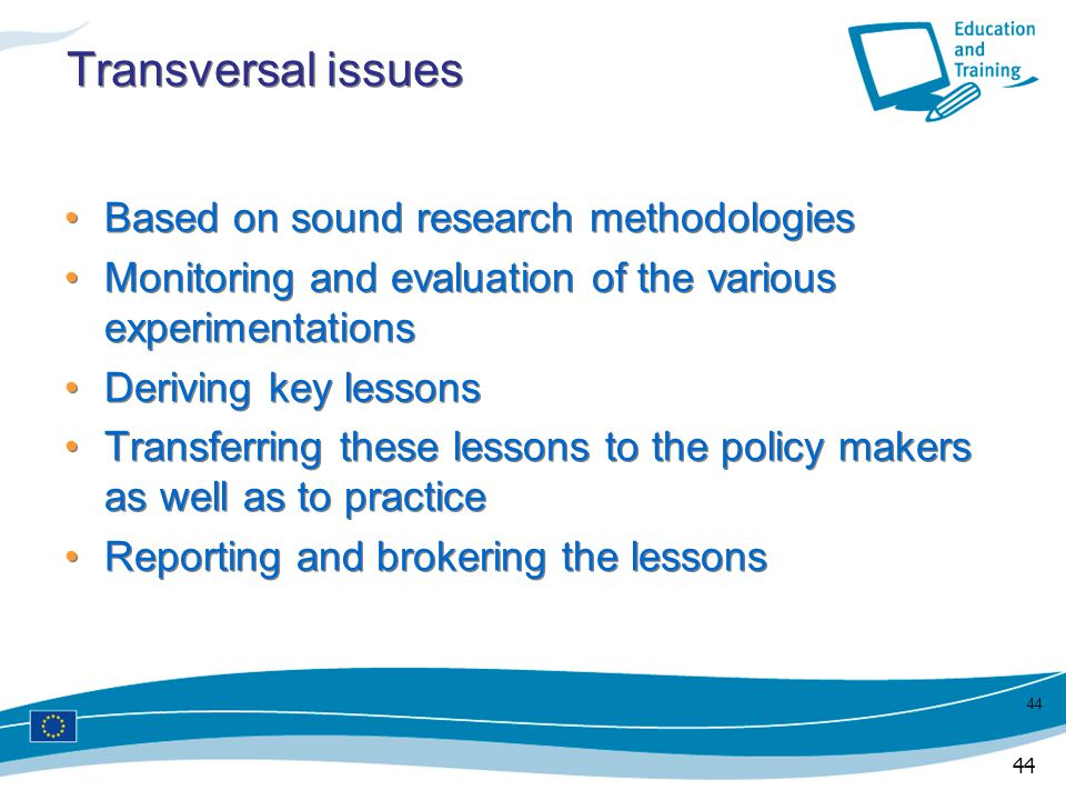 Transversal issues Based on sound research methodologies