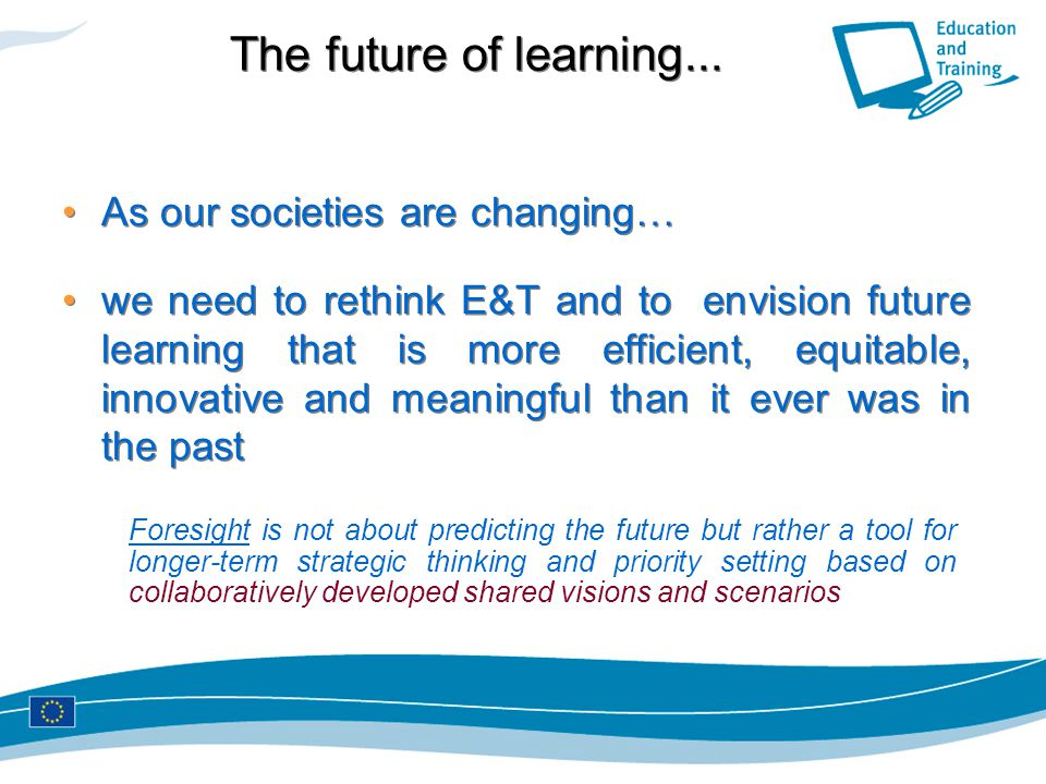 The future of learning... As our societies are changing…