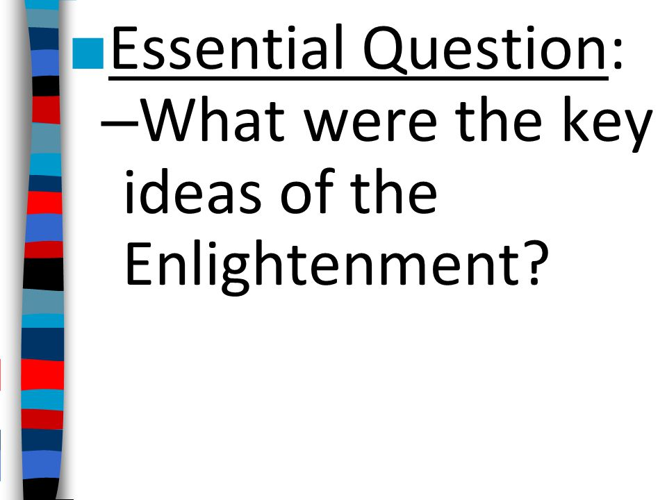 What were the key ideas of the Enlightenment
