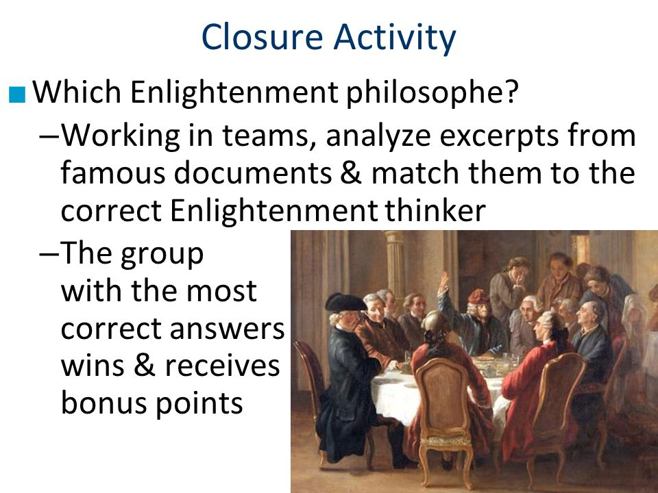 Closure Activity Which Enlightenment philosophe