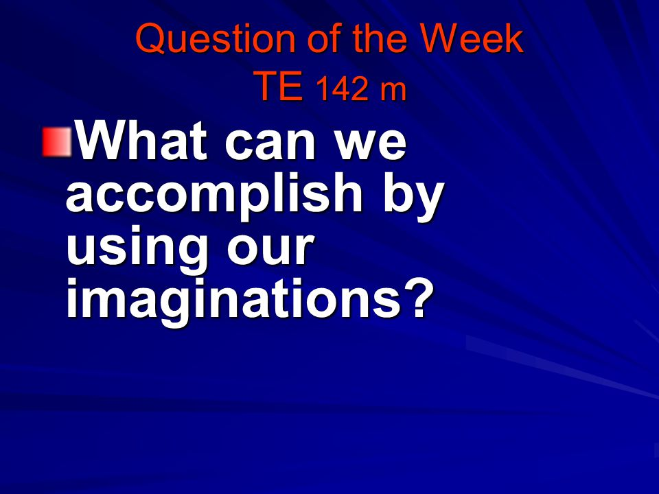 Question of the Week TE 142 m