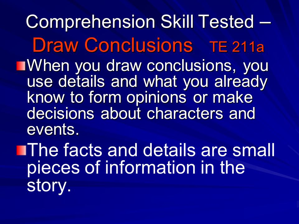 Comprehension Skill Tested – Draw Conclusions TE 211a