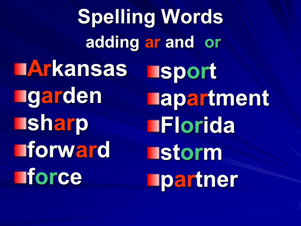 Spelling Words adding ar and or