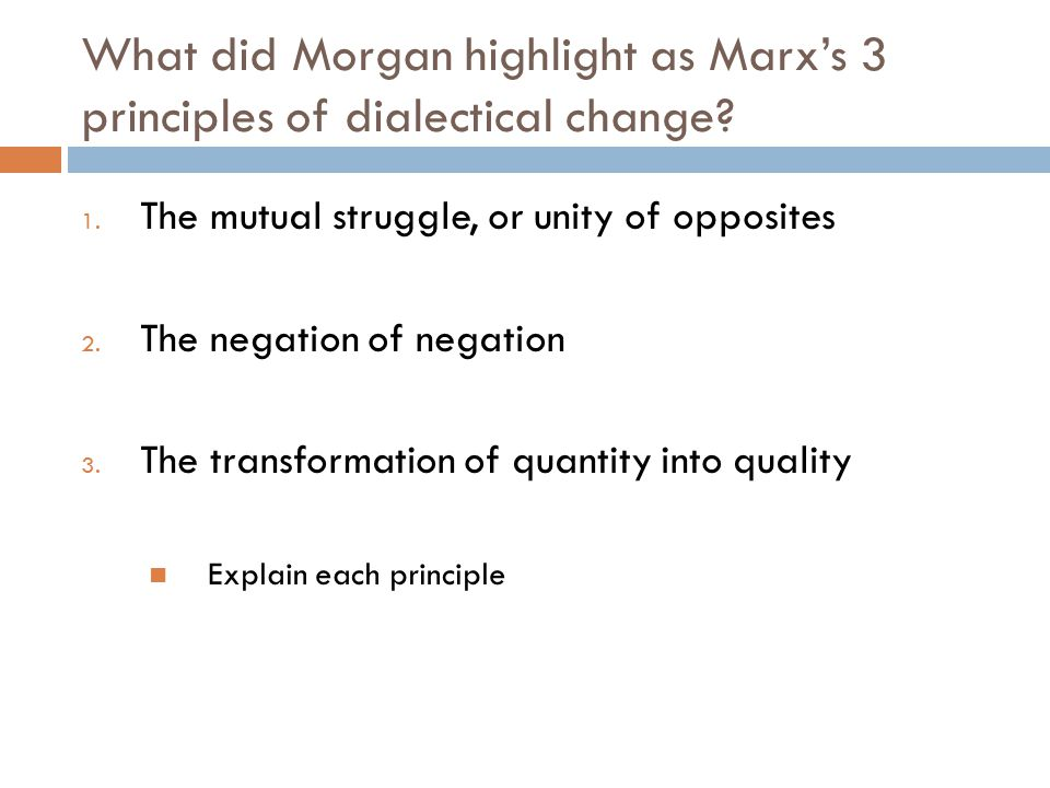 What did Morgan highlight as Marx's 3 principles of dialectical change