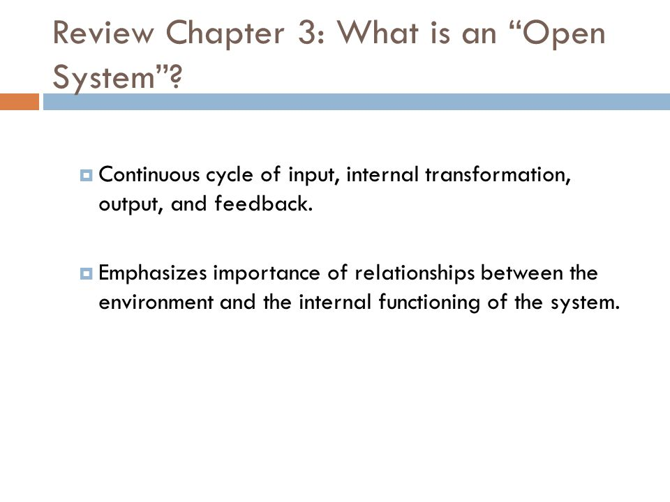 Review Chapter 3: What is an Open System