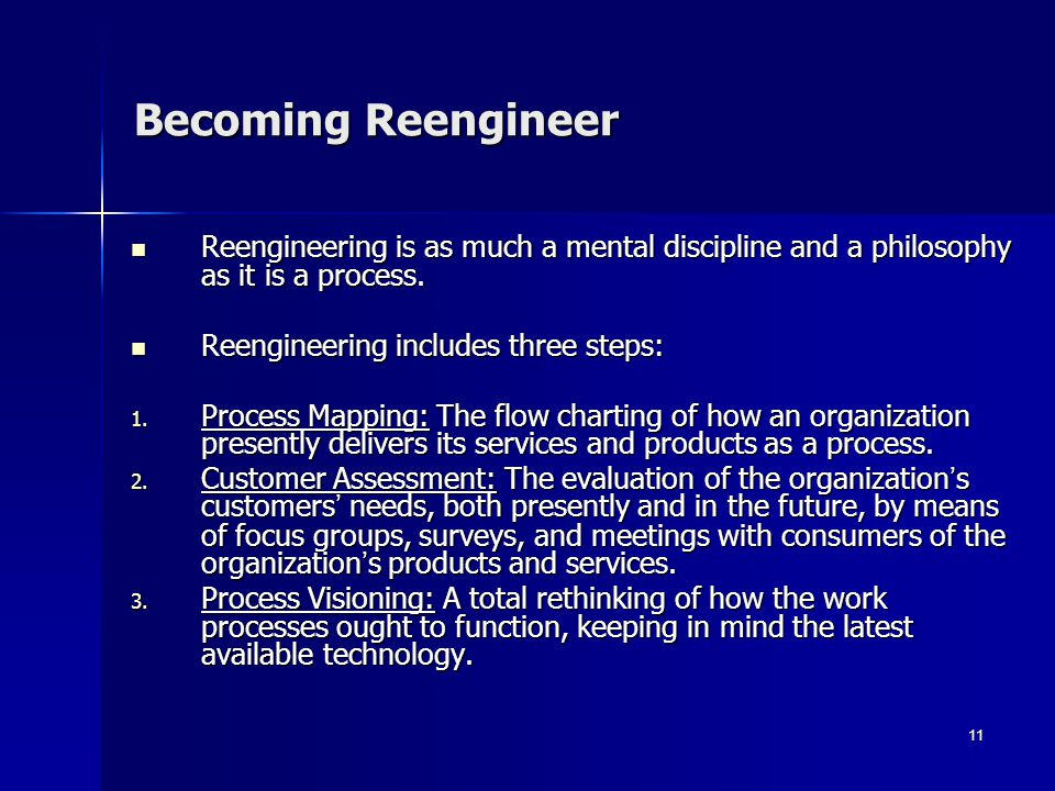 Becoming Reengineer Reengineering is as much a mental discipline and a philosophy as it is a process.