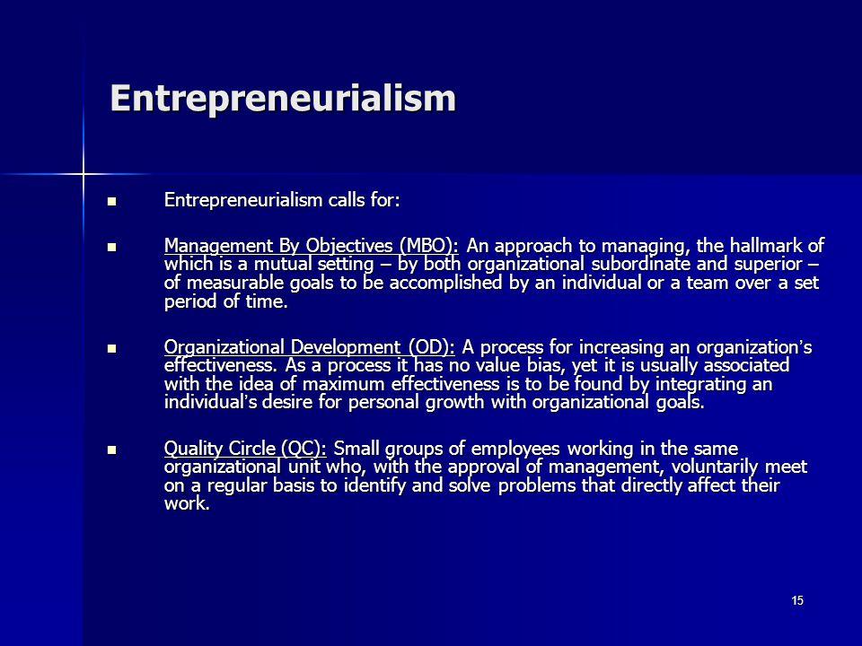 Entrepreneurialism Entrepreneurialism calls for: