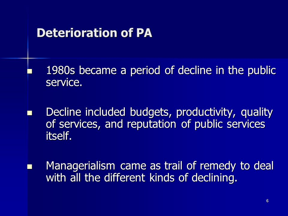 Deterioration of PA 1980s became a period of decline in the public service.