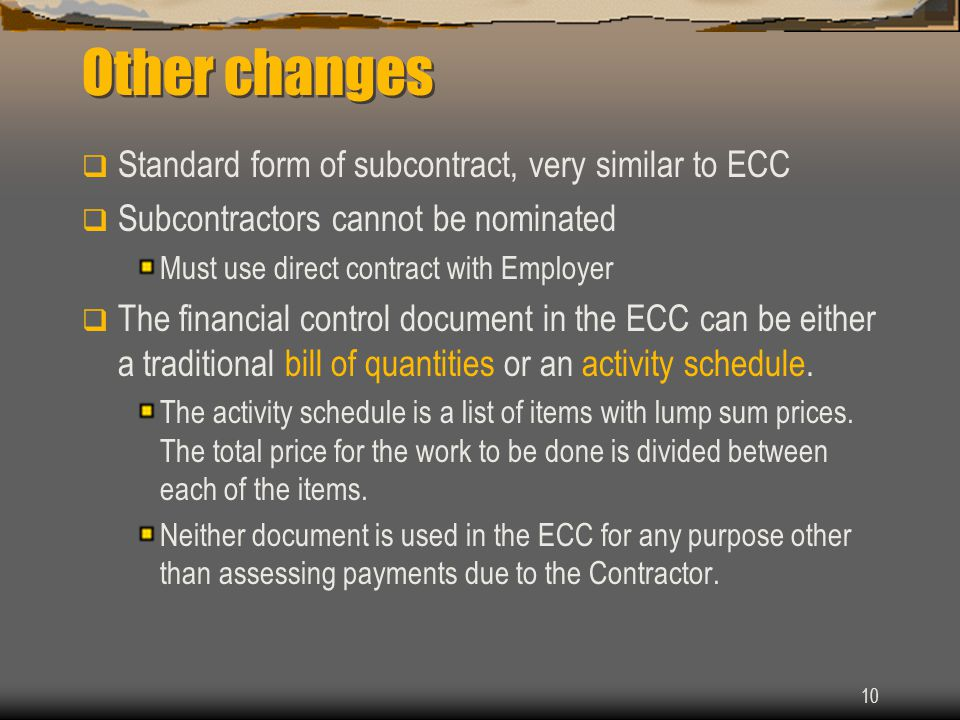 Other changes Standard form of subcontract, very similar to ECC