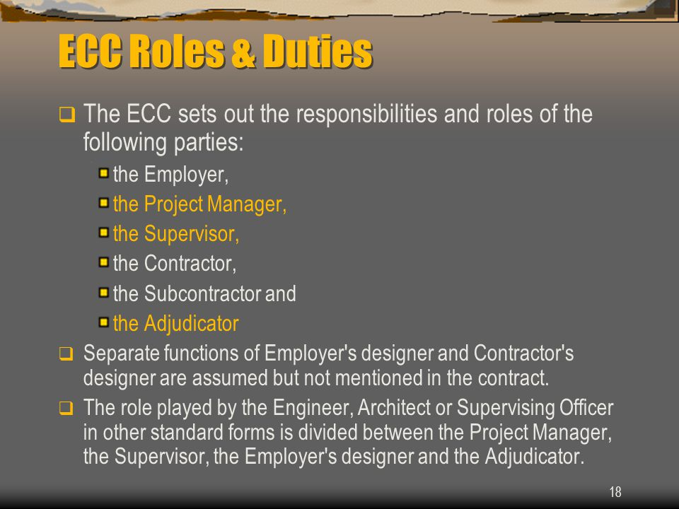 ECC Roles & Duties The ECC sets out the responsibilities and roles of the following parties: the Employer,