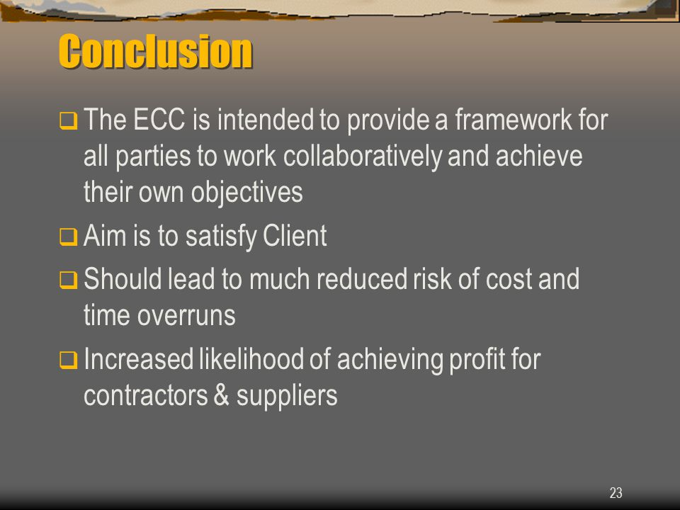 Conclusion The ECC is intended to provide a framework for all parties to work collaboratively and achieve their own objectives.