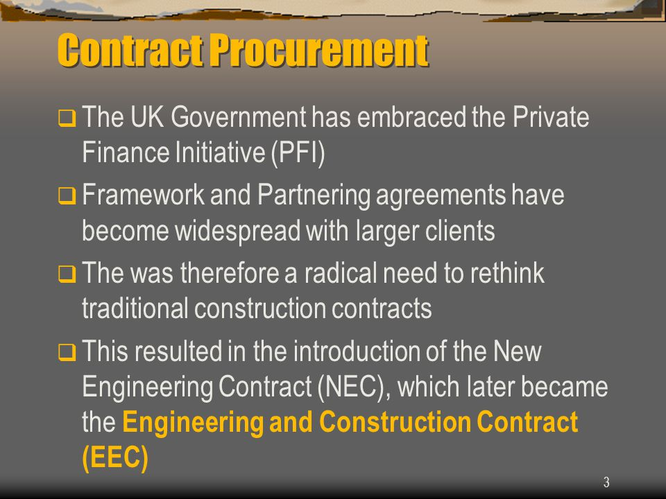 Contract Procurement The UK Government has embraced the Private Finance Initiative (PFI)