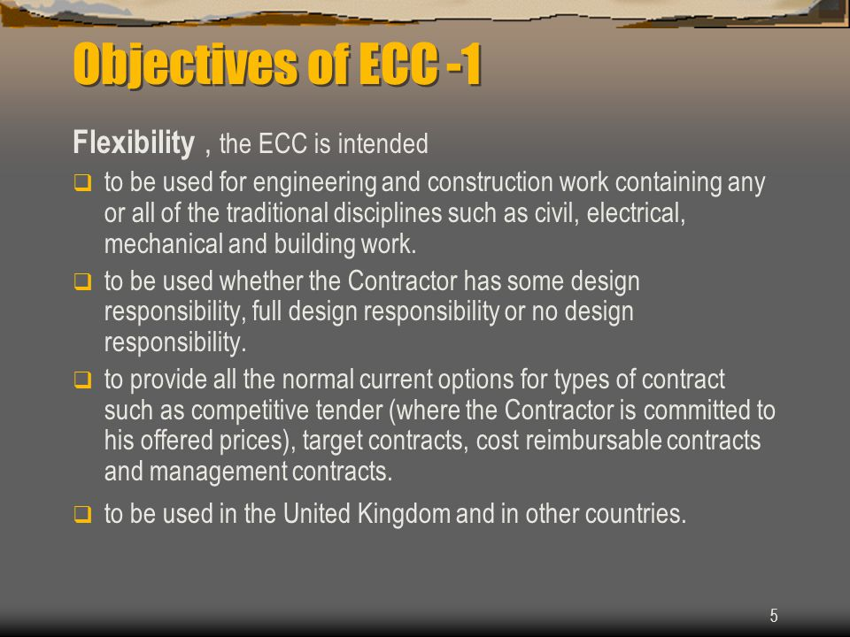 Objectives of ECC -1 Flexibility , the ECC is intended