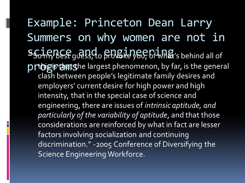 Example: Princeton Dean Larry Summers on why women are not in science and engineering programs