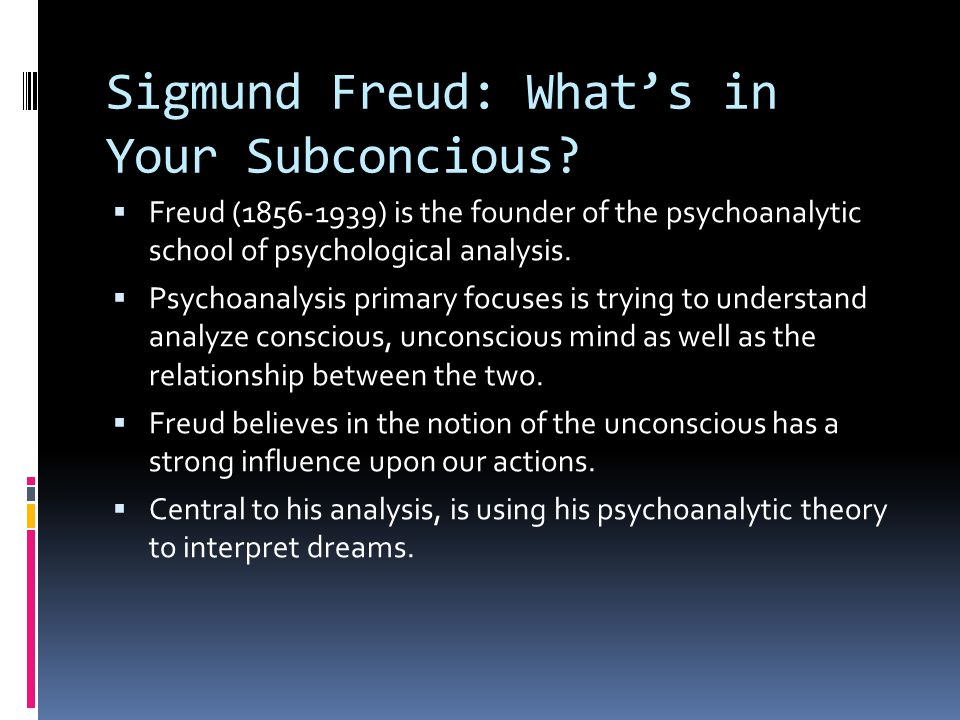 Sigmund Freud: What's in Your Subconcious