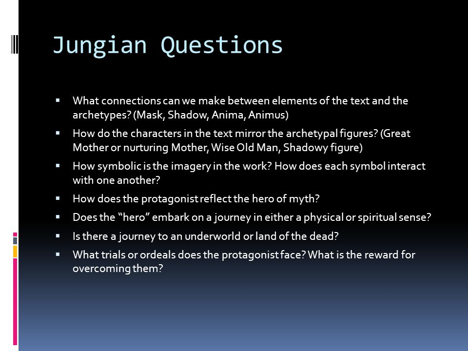 Jungian Questions What connections can we make between elements of the text and the archetypes (Mask, Shadow, Anima, Animus)