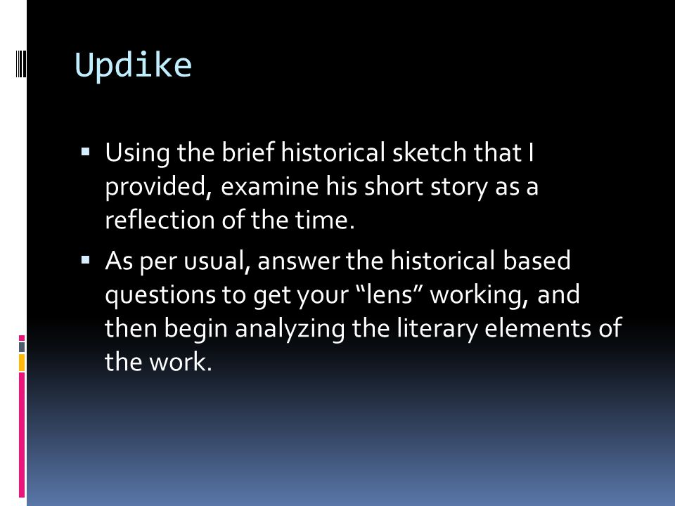 Updike Using the brief historical sketch that I provided, examine his short story as a reflection of the time.