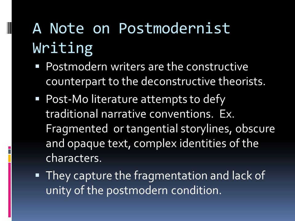 A Note on Postmodernist Writing