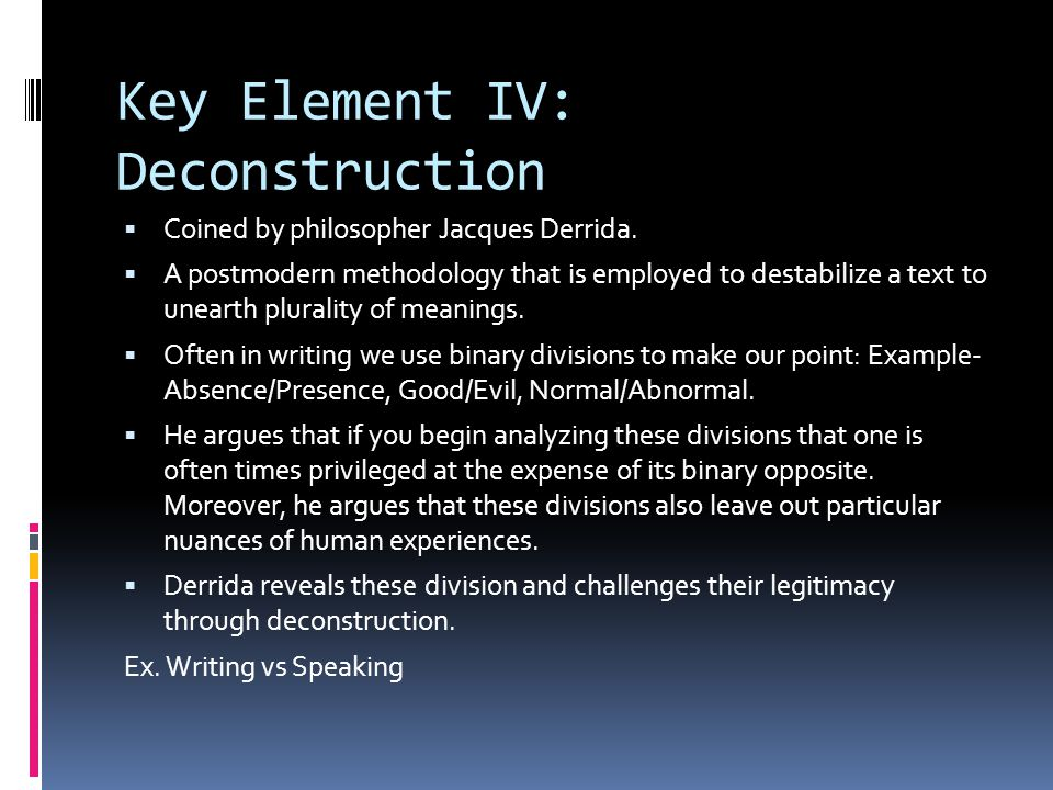 Key Element IV: Deconstruction