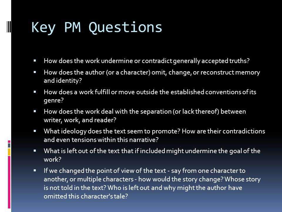 Key PM Questions How does the work undermine or contradict generally accepted truths
