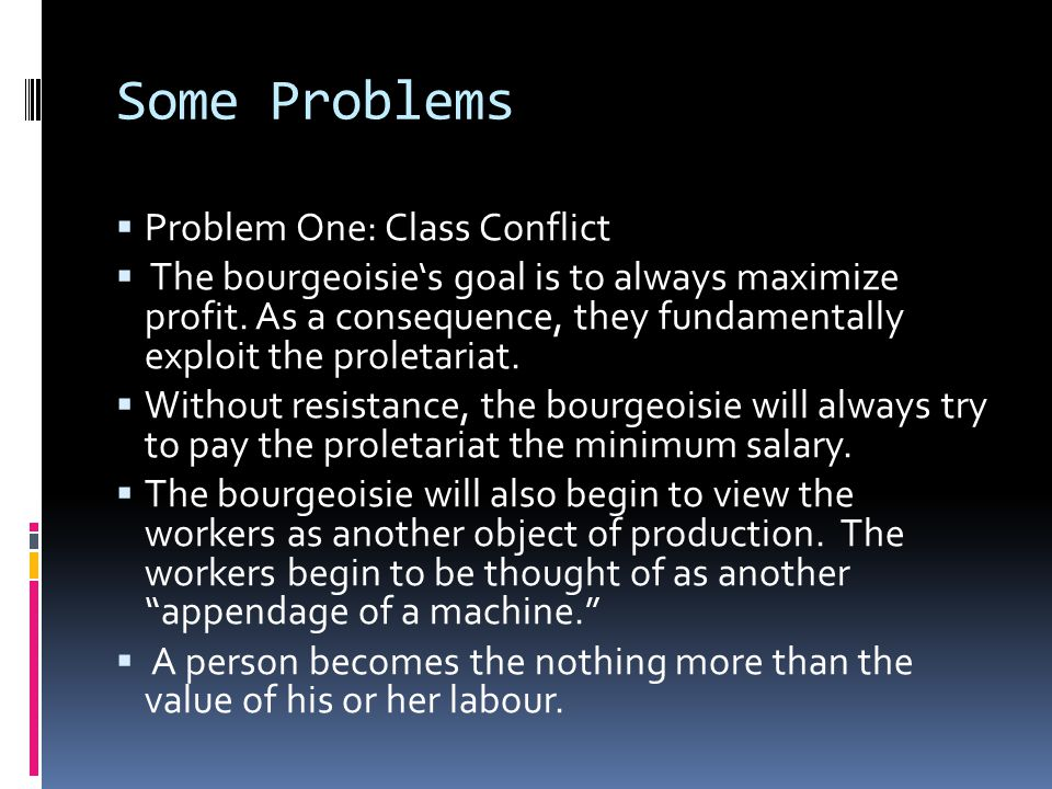 Some Problems Problem One: Class Conflict