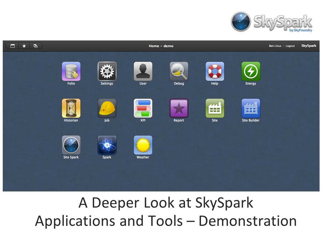 A Deeper Look at SkySpark Applications and Tools Demonstration