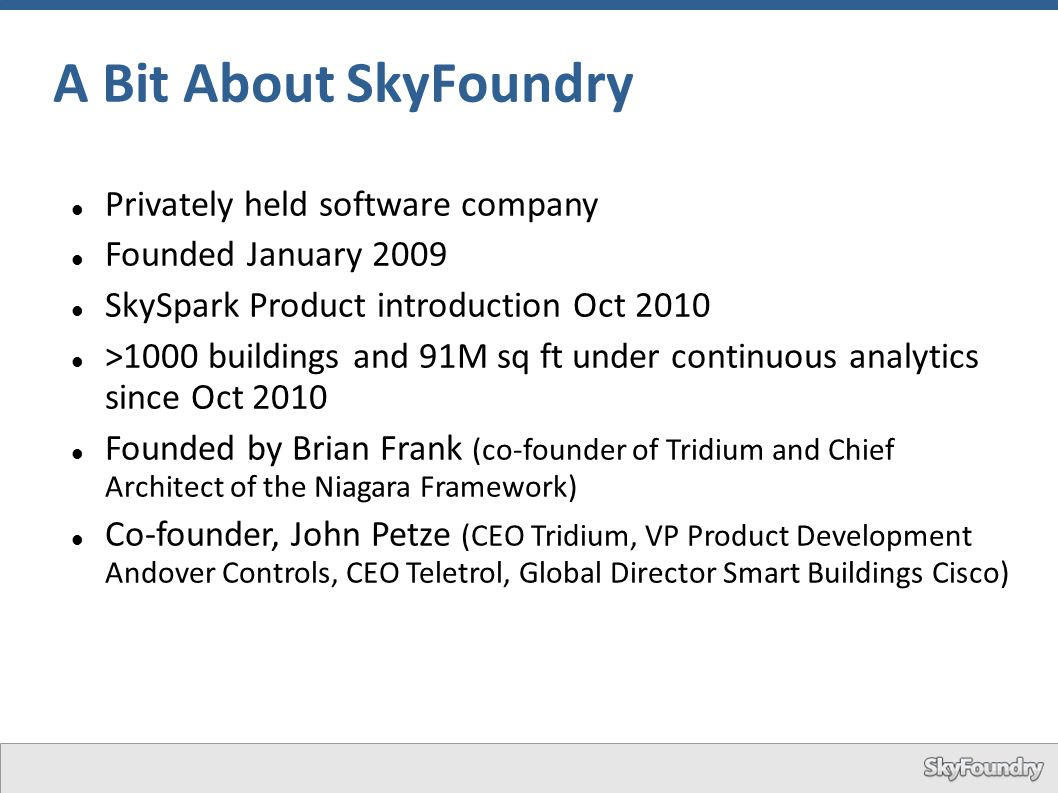 A Bit About SkyFoundry Privately held software company