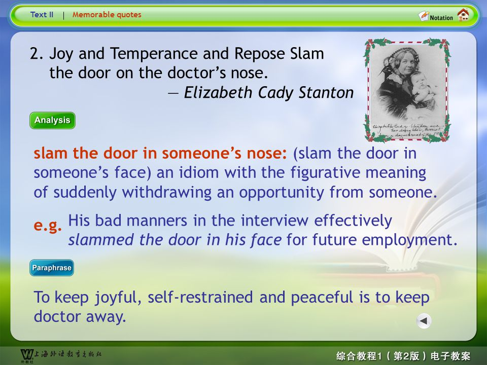 Memorable Quotes3 Text II. Memorable quotes. 2. Joy and Temperance and Repose Slam the door on the doctor's nose.