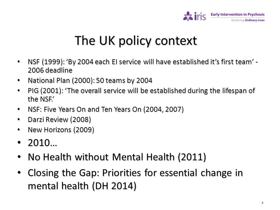 The UK policy context 2010… No Health without Mental Health (2011)