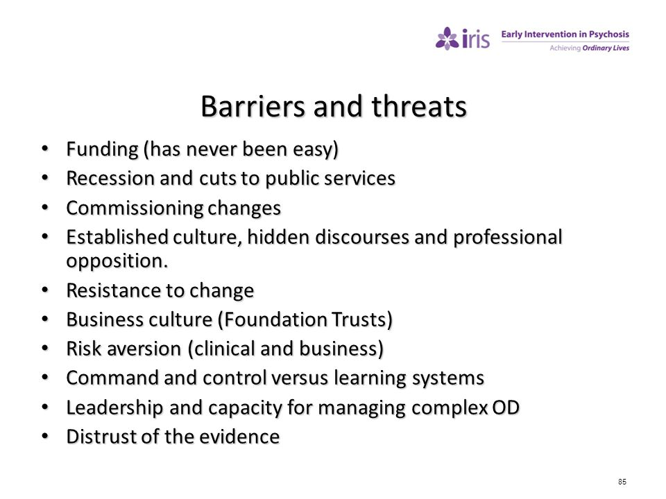 Barriers and threats Funding (has never been easy)
