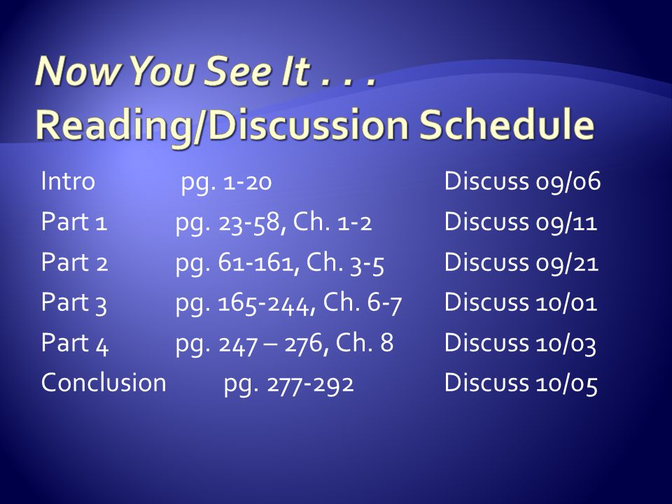 Now You See It . . . Reading/Discussion Schedule