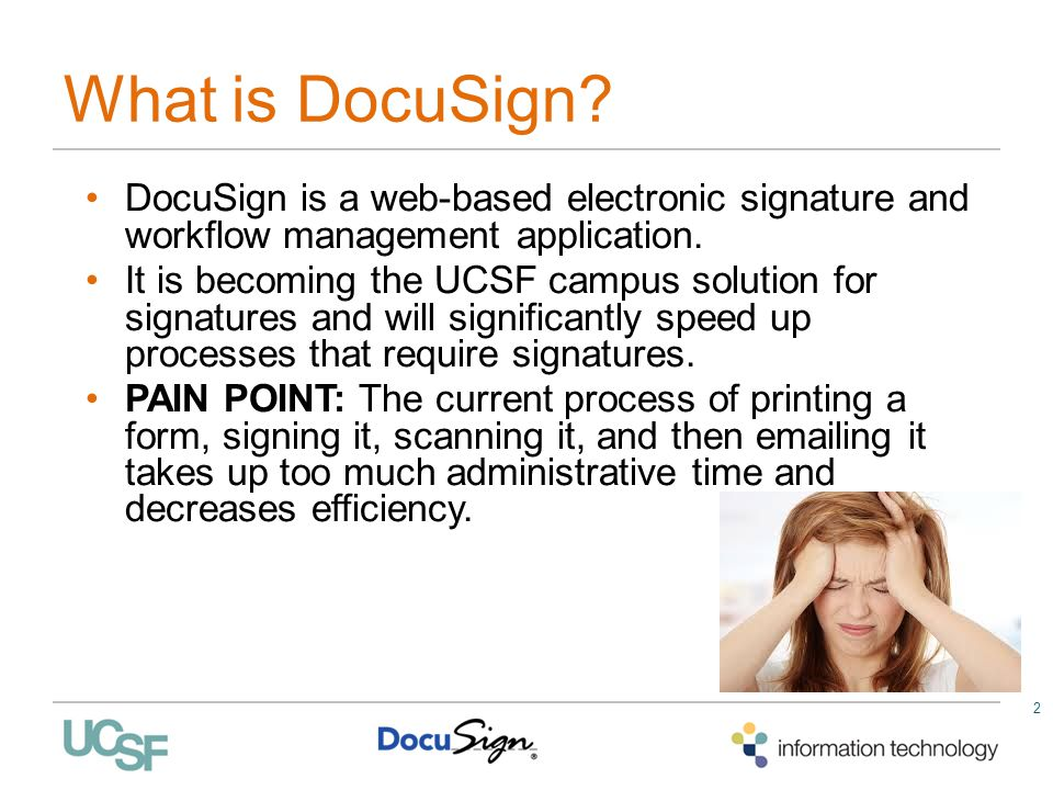 What is DocuSign DocuSign is a web-based electronic signature and workflow management application.