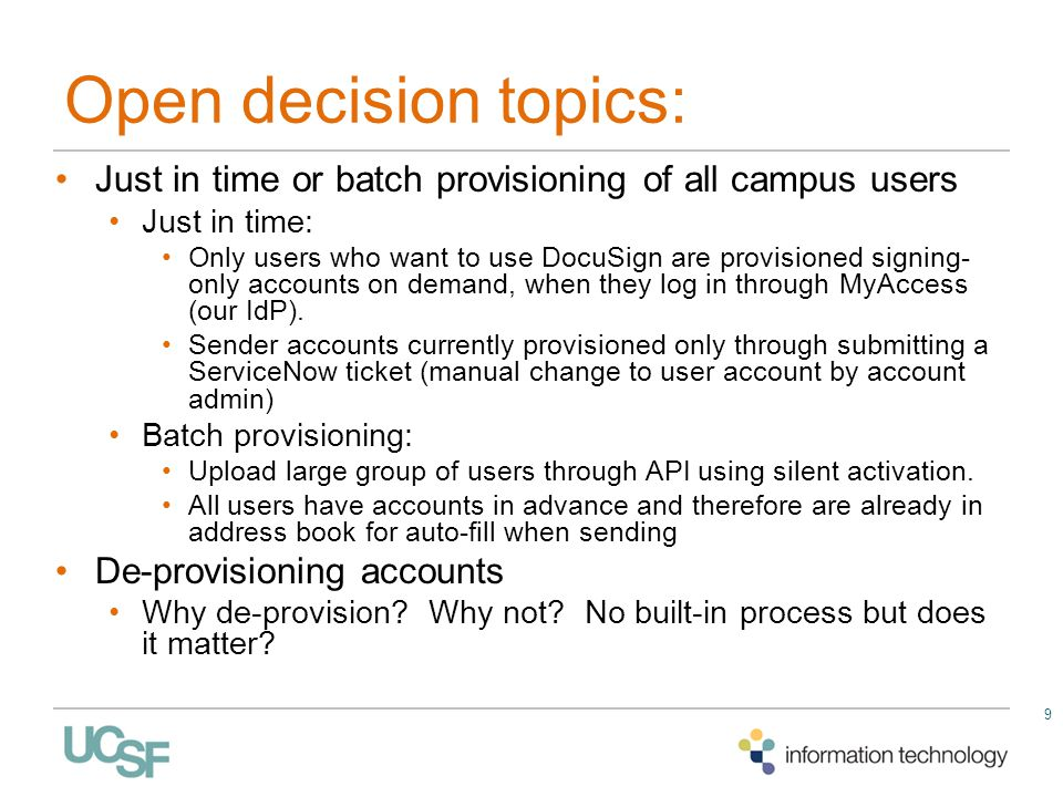Open decision topics: Just in time or batch provisioning of all campus users. Just in time: